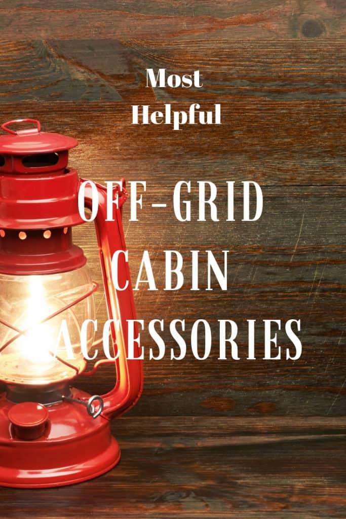 Most Helpful Off-Grid Cabin Accessories We've Found – Outdoor Troop