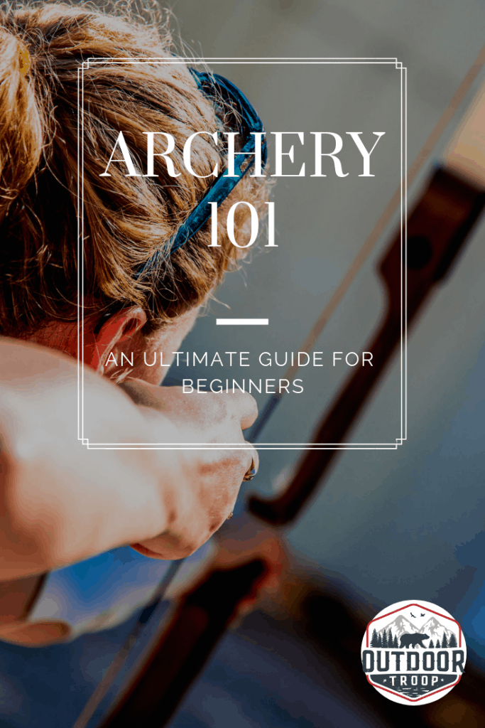 Archery 101: An ultimate guide for beginners – Outdoor Troop